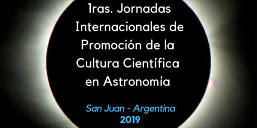 1º Jornadas Internacionales Promoción Cultura Científica en Astronomía