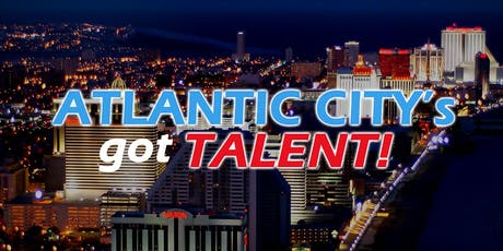 ATLANTIC CITY's GOT TALENT! Season 1 FINALE tickets