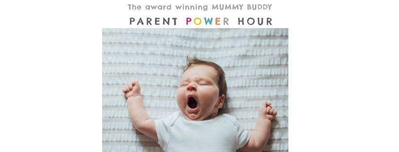 PARENT POWER HOUR - Baby Sleep & Routine 6-12 months - Twickenham