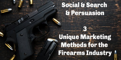 Social | Search | Persuasion: 3 Unique Marketing Methods for the Firearms Industry