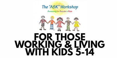"""The \""""ASK\"""" Workshop: Assessing for Suicide in Kids 5-14 (Student rate, GUELPH)"""