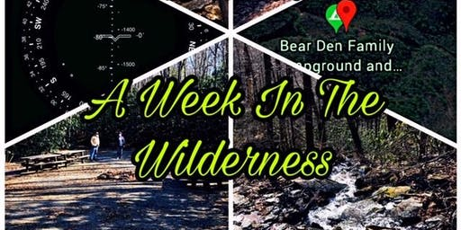 A WEEK IN THE WILDERNESS