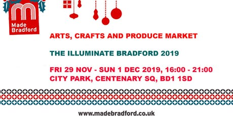 Made Bradford Markets - Illuminate Bradford 2019 - Friday 29th November 2019 tickets