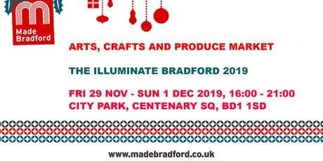 Made Bradford Markets - Illuminate Bradford 2019 - Saturday 30th November 2019 tickets