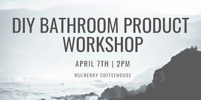 DIY Bathroom Product Workshop