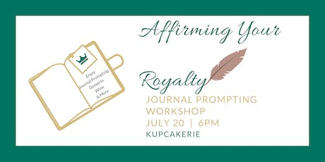 Affirming Your Royalty: Journal Prompting Workshop tickets