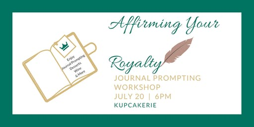 Affirming Your Royalty: Journal Prompting Workshop