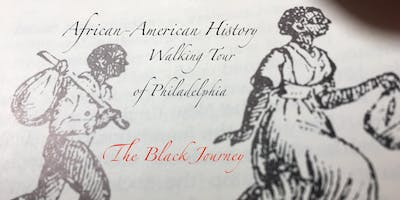 The Black Journey: African-American History Walking Tour of Philadelphia