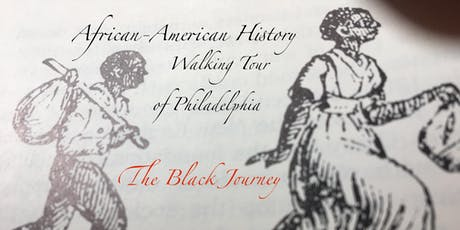The Black Journey: African-American History Walking Tour of Philadelphia tickets