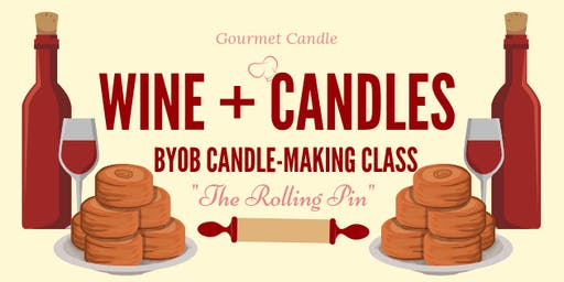 "Wine + Candles: ""The Rolling Pin"" BYOB PIE Candle-Making Class"