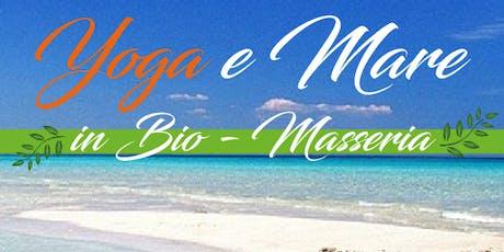 Vacanza Yoga e mare In Bio Masseria- Salento biglietti