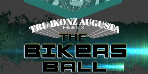 "2019 TRU IKONZ Presents:THE BIKER BALL ""Rep Your Set"" Band prices below."