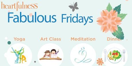 Fabulous Fridays: Yoga, Meditation, Art Class, Dinner Social. tickets