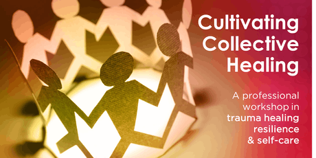 Cultivating Collective Healing: Trauma healing, resilience, and self-care tickets