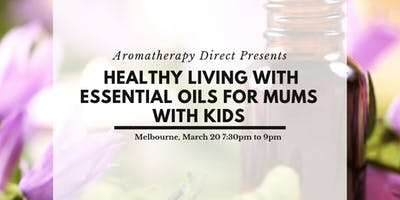 Healthy Living with Essential Oils for mums with kids