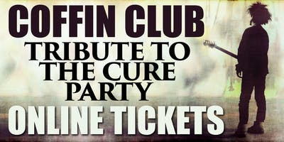 COFFIN CLUB : Tribute To The Cure Party : Tickets