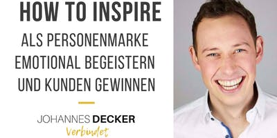 HOW TO INSPIRE - Als authentische Personenmarke emotional begeistern und erfolgreich Kunden gewinnen