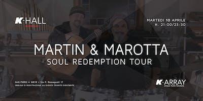Martin & Marotta - Soul Redemption Tour