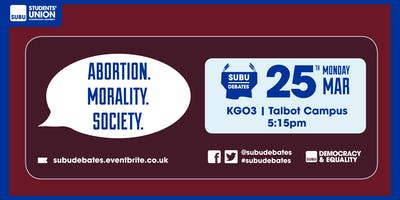 SUBU Debates: Abortion. Morality. Society.