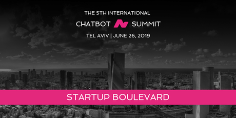 Chatbot Summit Startup Boulevard - Tel-Aviv June 26, 2019 tickets