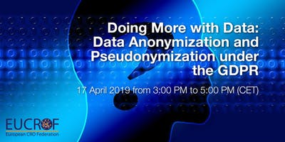 Doing More with Data: Data Anonymization and Pseudonymisation under the GDPR