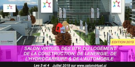 SALON VIRTUEL DES BTP, DU LOGEMENT, DE LA CONSTRUCTION, DE L'ENERGIE, DE L'HYDROCARBURE & DE L'AUTOMOBILE billets