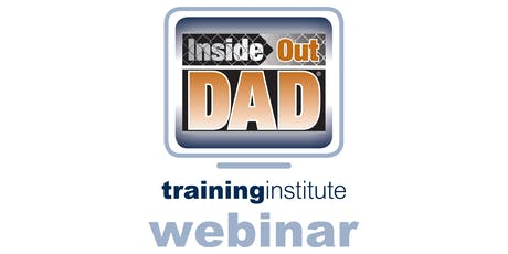 Webinar Training: InsideOut Dad® Third Edition - August 20th, 2019 tickets