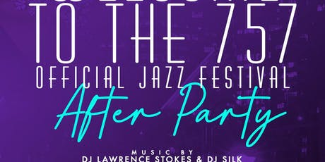 Welcome to The 757 Official Jazz Festival After Party tickets
