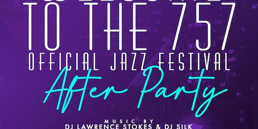 Welcome to The 757 Official Jazz Festival After Party