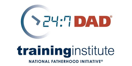September 12th & 13th, 2019: 24/7 Dad® Training Institute (2 Day, In-Person), Austin, TX