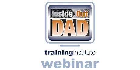 Webinar Training: InsideOut Dad® - February 25th, 2020 tickets