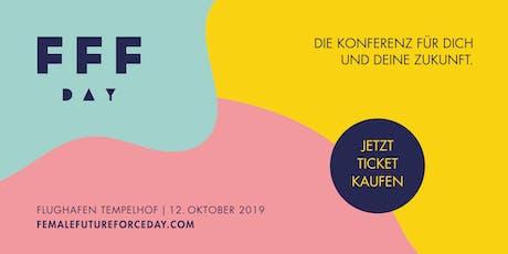 FEMALE FUTURE FORCE DAY - die Konferenz für dich und deine Zukunft Tickets