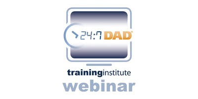 Webinar Training: 24/7 Dad® - November 17th, 2020