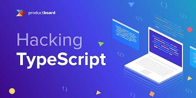 Hacking TypeScript