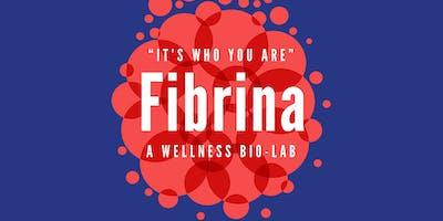 Fibrina: A Wellness Bio-Lab