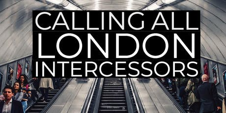 Pre-Brexit Prophetic Intercession Over London tickets