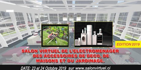 SALON VIRTUEL DE ELECTROMÉNAGER, DES ACCESSOIRES DE DÉCO, DE MAISONS & DU JARDINAGE tickets