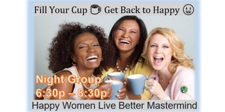 Happy Women Live Better|Fill Your Cup ☕️ (Night) 13-Week Mastermind  tickets