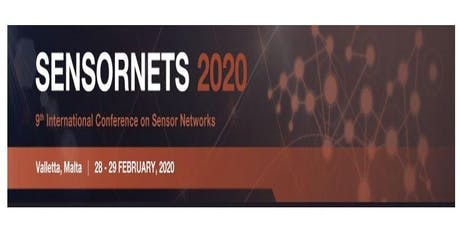SENSORNETS 2020, 9th Int. Conf. on Sensor Networks (INS) tickets