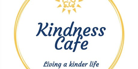 Kindness Cafe - Inspiration for a Kinder Way to Live tickets