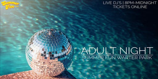 August 3 - Summer Fun Adult Night