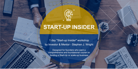 """Start-Up Insider Shares How to Get Funding"" Workshop with Stephen J. Wright Tickets"