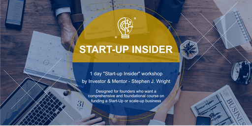 "1 day ""Start-Up Financing Insider"" workshop by Stephen J. Wright"
