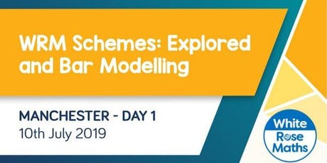 WRM Schemes: Explored and Bar Modelling (Manchester Day 1) KS3/KS4 tickets