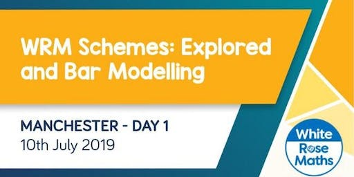 WRM Schemes: Explored and Bar Modelling (Manchester Day 1) KS3/KS4