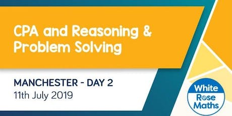 CPA and Reasoning & Problem Solving (Manchester Day 2) KS3/KS4 tickets