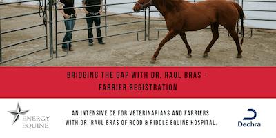 Bridging the Gap with Dr. Raul Bras - Farrier Registration