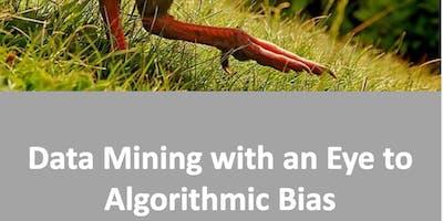 Data Mining with an Eye to Algorithmic Bias Workshop