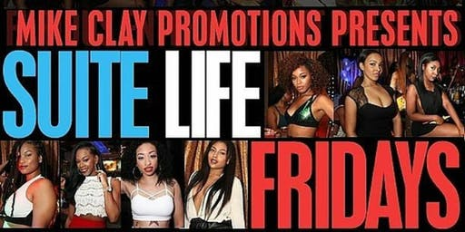 Suite Life Friday's At Suite Lounge! Birthday Bash Weekend Kickoff!