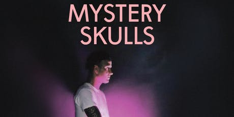 MYSTERY SKULLS with PHANGS and SNOWBLOOD tickets